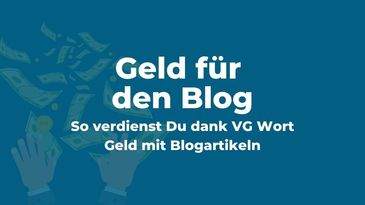 So verdienst Du dank VG Wort Geld mit deinem Blog