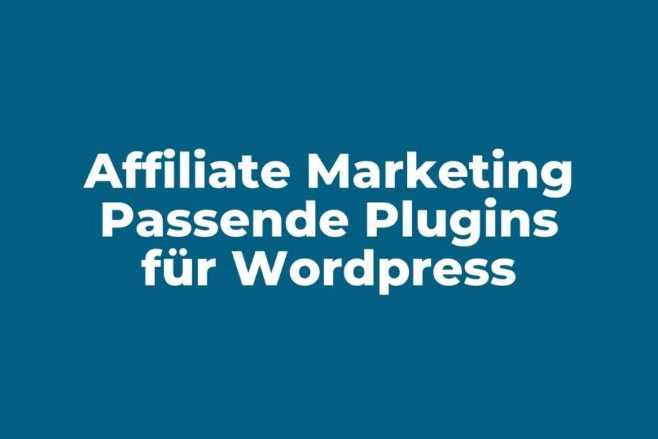 Affiliate Marketing: Diese WordPress-Plugins verwende ich