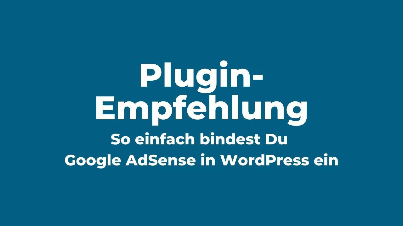 So einfach bindest Du Google Werbeanzeigenin WordPress ein