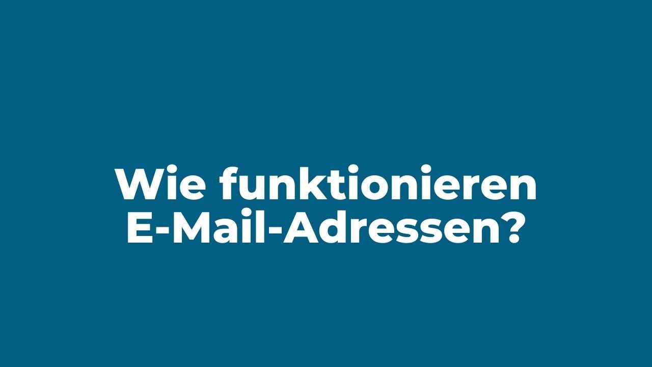 Wie funktionieren E-Mail-Adressen?